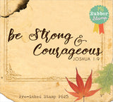 Be Strong and Courageous Joshua 1:9 Pre-Inked Stamp, original design, proudly made in Houston.