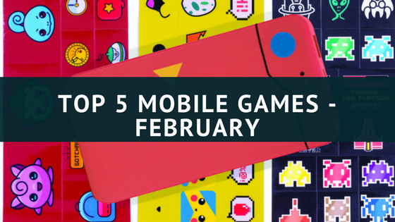 Top 5 Mobile Games - February 2018