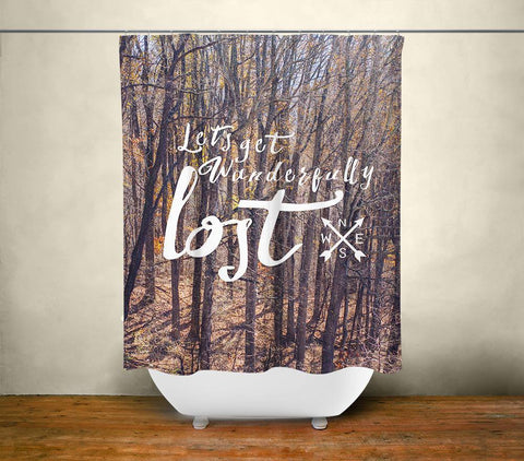 Lets Get Lost Quote Shower Curtain Lost in Nature
