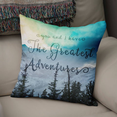 You and Me Have the Greatest Adventures Pillow Cover Lost in Nature