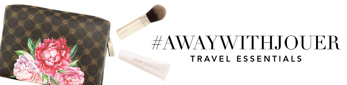 #AwayWithJouer Travel Essentials
