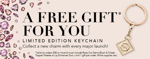 "Free limited edition key chain with your purchase of Rose Cut Gems Blush & Cheek Topper Palette. Valid on orders $35 or more. Must ""Add To Cart"". Limit 1 per order. While supplies last"