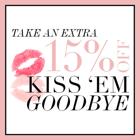 Kiss 'Em Goodbye Sale - Final sale on all items.