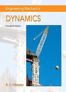 Engineering Mechanics – Dynamics, 14 Edition by R.C. Hibbeler PDF - Books with Benefits