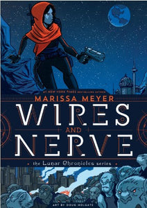 Wires and Nerve: Volume 1  by Marissa Meyer Ebook - Books with Benefits