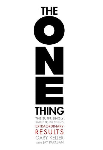 The ONE Thing: The Surprisingly Simple Truth Behind by Gary Keller Ebook