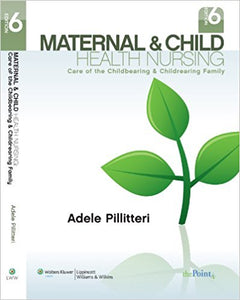 Maternal and Child Health Nursing: Care of the Childbearing and Childrearing Family Sixth Edition (6)  by Dr. Adele Pillitteri PDF - Books with Benefits