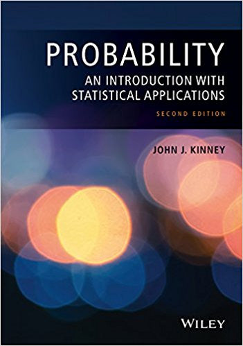 Probability: An Introduction with Statistical Applications by John J. Kinney PDF