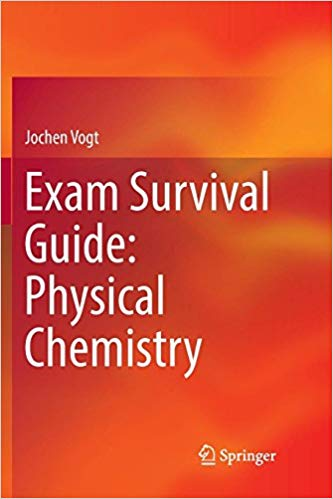 Exam Survival Guide: Physical Chemistry by Jochen Vogt PDF