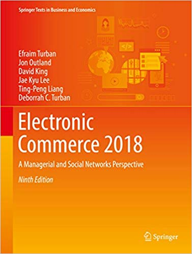 Electronic Commerce 2018: A Managerial and Social Networks Perspective 9th Edition, by Efraim Turban PDF