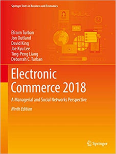 Electronic Commerce 2018: A Managerial and Social Networks Perspective 9th Edition, by Efraim Turban PDF - Books with Benefits