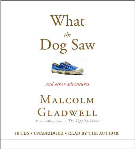 What the Dog Saw by Malcolm Gladwell Audiobooks MP3 - Books with Benefits