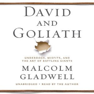 David and Goliath: Underdogs, Misfits, and the Art of Battling Giants by Malcolm Gladwell  Audiobook MP3 - Books with Benefits
