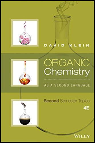 Organic Chemistry As a Second Language: Second Semester Topics 4th Edition by David R. Klein PDF - Books with Benefits