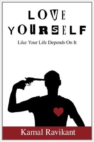 Love Yourself Like Your Life Depends On It by Kamal Ravikant Ebook - Books with Benefits