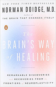 The Brain's Way of Healing: Remarkable Discoveries and Recoveries from the Frontiers of Neuroplasticity by Norman Doidge PDF - Books with Benefits