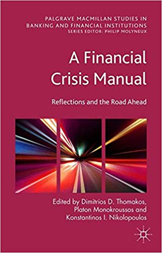 A Financial Crisis Manual: Reflections and the Road Ahead  1st ed. 2015 Edition by Dimitrios D. Thomakos PDF - Books with Benefits