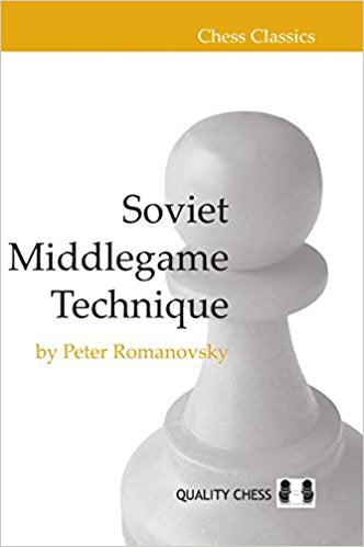 Soviet Middlegame Technique (Chess Classics)  by Peter Romanovsky Ebook