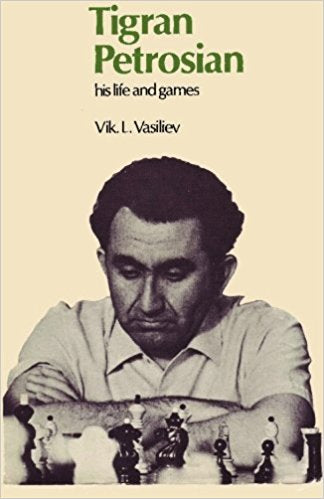 Tigran Petrosian His Life and Games  by Vik Vasiliev PDF