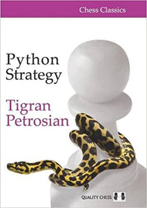 Python Strategy (Chess Classics)  by Tigran Petrosian Ebook - Books with Benefits