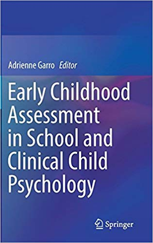 Early Childhood Assessment in School and Clinical Child Psychology 1st ed. 2016 Edition by Adrienne Garro  PDF