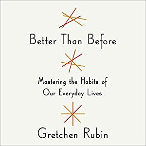 Better Than Before by Gretchen Rubin Audiobook - Books with Benefits