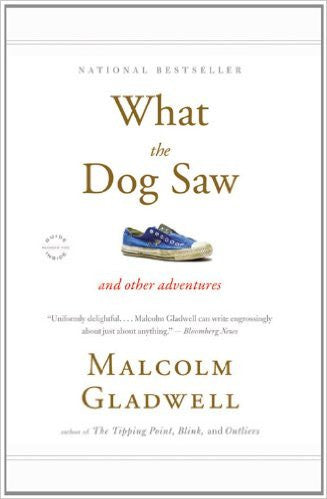 What the Dog Saw: And Other Adventures  by Malcolm Gladwell Ebook - Books with Benefits