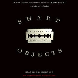 Sharp Objects  by Gillian Flynn Audiobook MP3