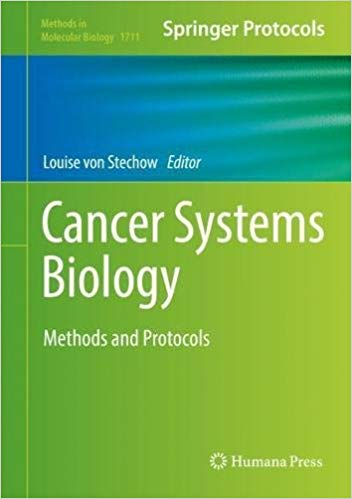 Cancer Systems Biology: Methods and Protocols  1st ed. by Louise von Stechow PDF