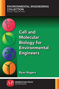 Cell and Molecular Biology for Environmental Engineers  by Ryan Rogers PDF - Books with Benefits