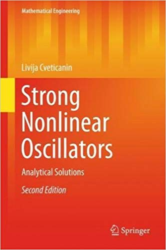Strong Nonlinear Oscillators: Analytical Solutions  2nd ed. 2018 Edition by Livija Cveticanin PDF