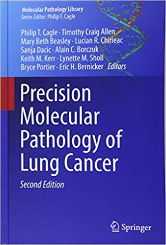 Precision Molecular Pathology of Lung Cancer  2nd ed. 2018 Edition by Philip T. Cagle PDF
