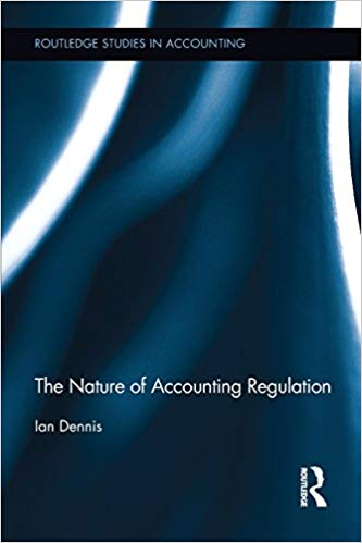 The Nature of Accounting Regulation 1st Edition by Ian Dennis PDF