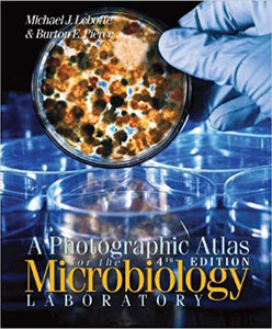 A Photographic Atlas for the Microbiology Laboratory 4th Edition by Michael J. Leboffe  PDF - Books with Benefits