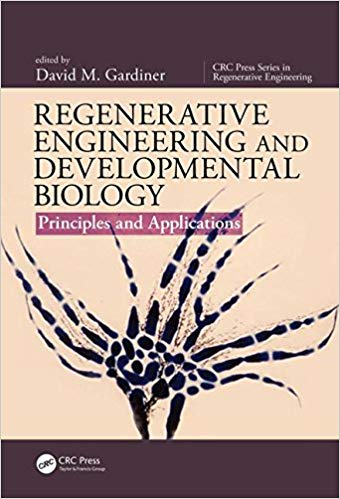 Regenerative Engineering and Developmental Biology: Principles and Applications  1st Edition by David M. Gardiner PDF