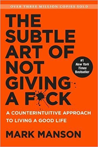The Subtle Art of Not Giving a F*ck: A Counterintuitive Approach to Living a Good Life  by Mark Manson Ebook