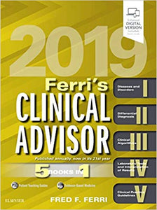 Ferri's Clinical Advisor 2019: 5 Books in 1  1st Edition by Fred F. Ferri PDF - Books with Benefits