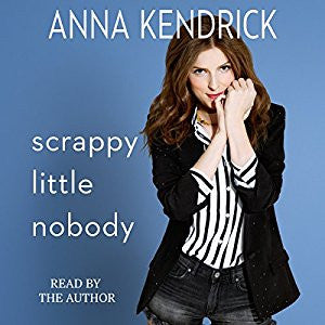 Scrappy Little Nobody - Anna Kendrick Audiobook MP3 - Books with Benefits