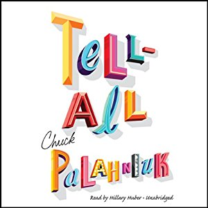 Tell-All  by Chuck Palahniuk Audiobook - Books with Benefits