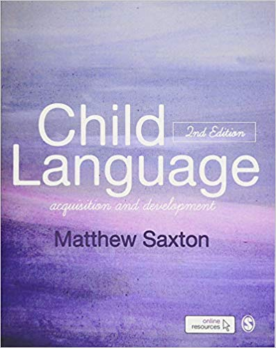 Child Language: Acquisition and Development Second Edition by Matthew Saxton PDF - Books with Benefits