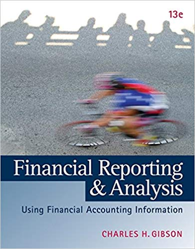 Financial Reporting and Analysis: Using Financial Accounting Information  13th Edition by Charles H. Gibson PDF