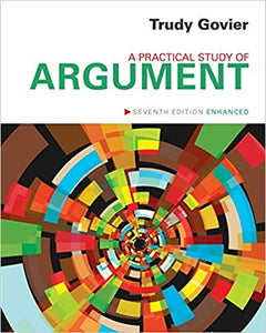 A Practical Study of Argument, Enhanced Edition 7th Edition by Trudy Govier PDF - Books with Benefits