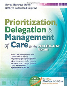 Prioritization, Delegation, & Management of Care for the NCLEX-RN Exam 1st Edition by Ray A. Hargrove-Huttel PDF - Books with Benefits