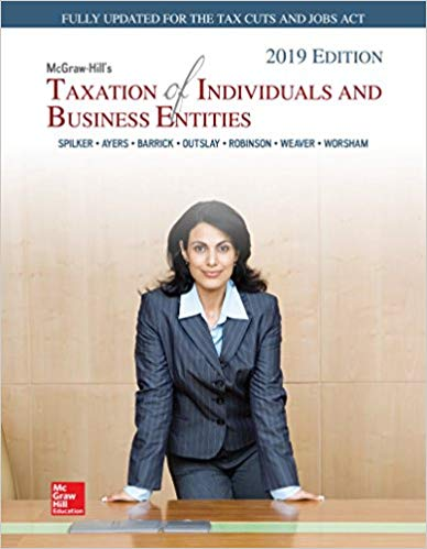 McGraw-Hill's Taxation of Individuals and Business Entities 2019 Edition 10th Edition by Brian C. Spilker  PDF