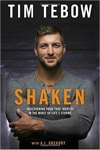 Shaken: Discovering Your True Identity in the Midst of Life's Storms by  Tim Tebow  Ebook - Books with Benefits