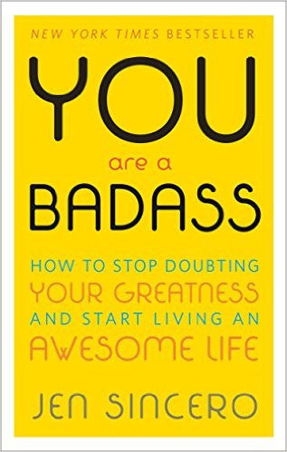 You Are a Badass: How to Stop Doubting Your Greatness by Jen Sincero EBook - Books with Benefits