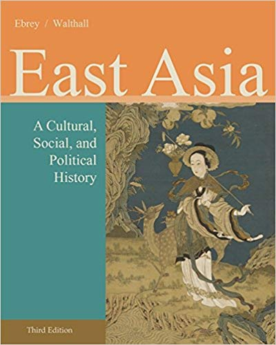 East Asia: A Cultural, Social, and Political History 3rd Edition by Patricia Buckley Ebrey PDF