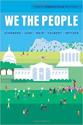 We the People An Introduction to American Politics 10th Edition by Benjamin Ginsberg  PDF