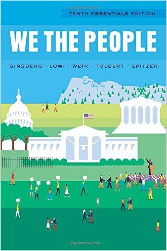 We the People An Introduction to American Politics 10th Edition by Benjamin Ginsberg  PDF - Books with Benefits