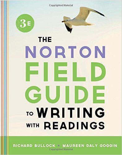 The Norton Field Guide to Writing, with Readings (Third Edition) 3rd Edition by Richard Bullock Etextbook
